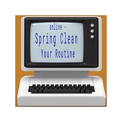 Online - Spring Clean Your Routine