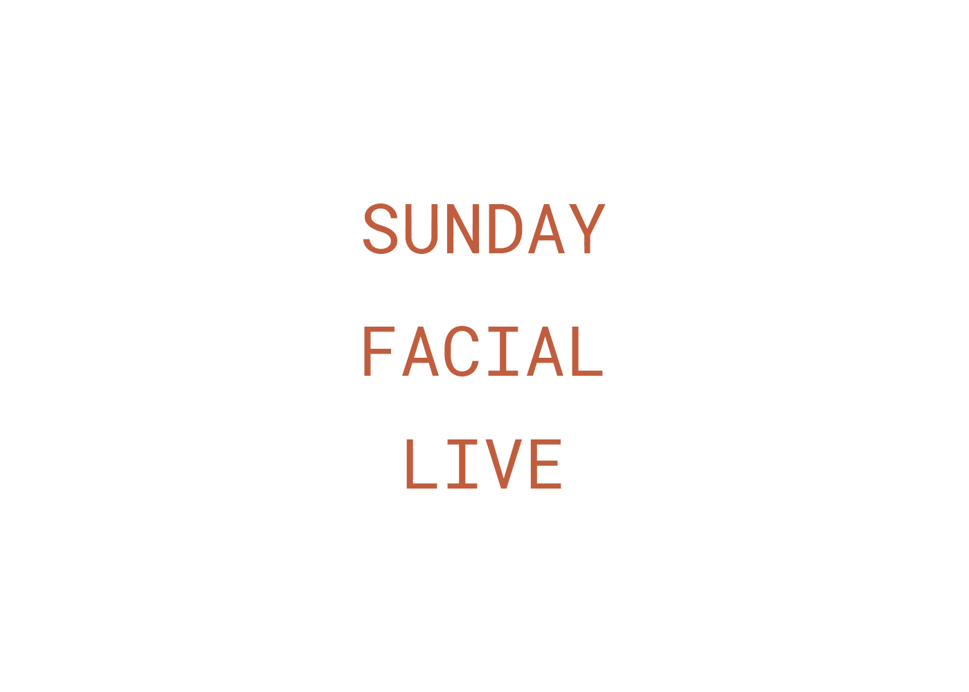 Sunday Facial Live - July Schedule